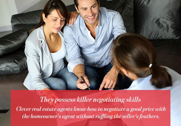 They possess killer negotiating skills