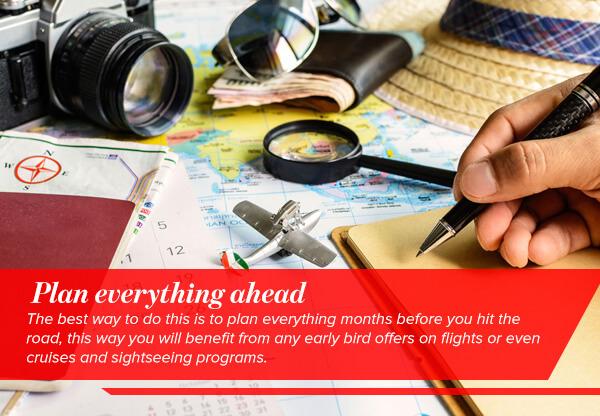 Plan everything ahead