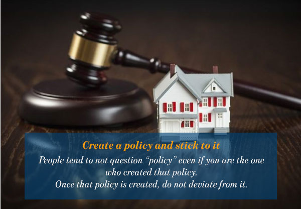 Create a policy and stick to it