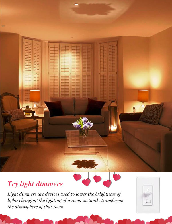 Try light dimmers