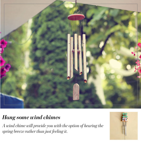Hang some wind chimes