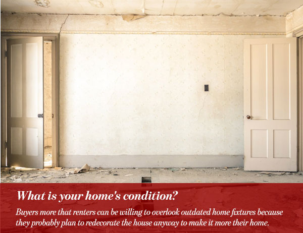 What is your home's condition?