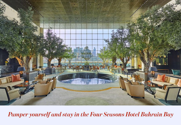 Pamper yourself and stay in the Four Seasons Hotel Bahrain Bay