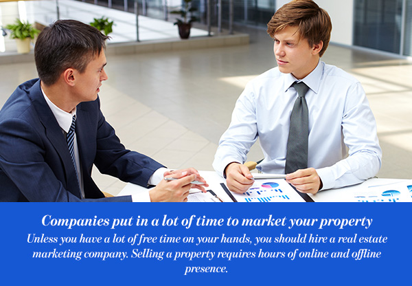 Companies put in a lot of time to market your property