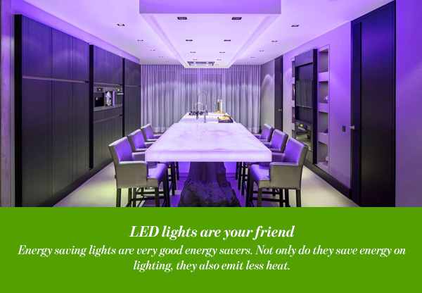 LED lights are your friend