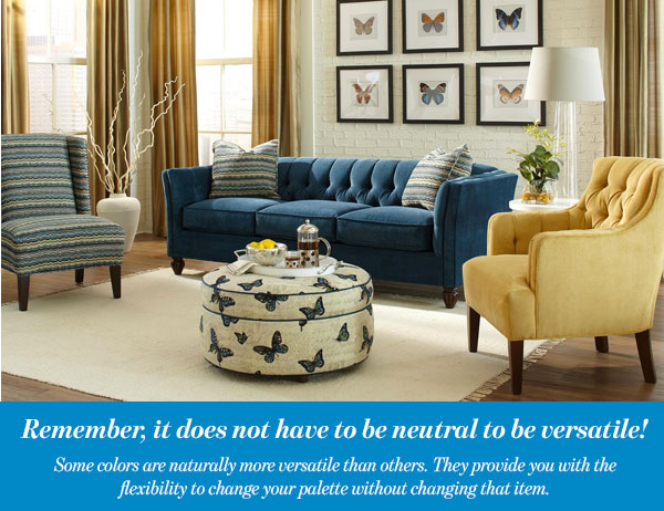 Remember, it does not have to be neutral to be versatile!