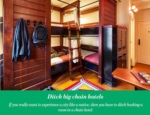 Ditch big chain hotels