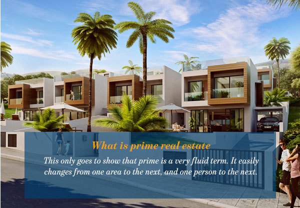 What is prime real estate
