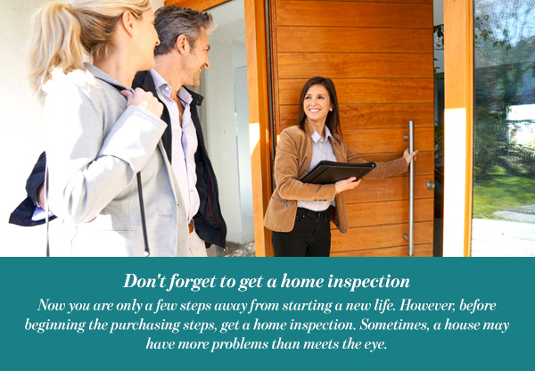 Don't forget to get a home inspection