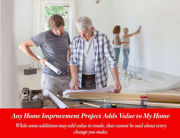 Any Home Improvement Project Adds Value to My Home