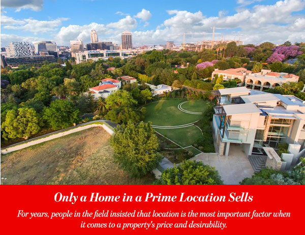 Only a Home in a Prime Location Sells
