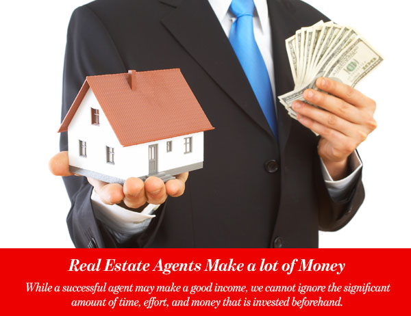 Real Estate Agents Make a lot of Money