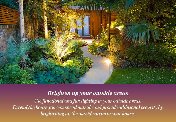 Brighten up your outside areas