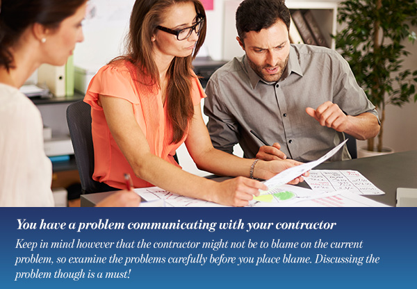 You have a problem communicating with your contractor
