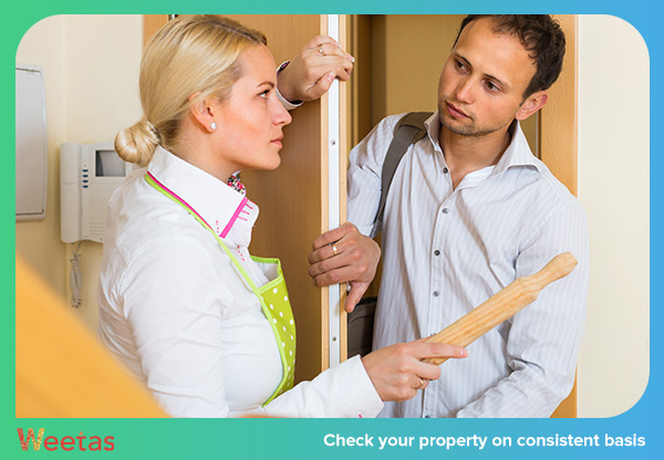 Check your property on consistent basis