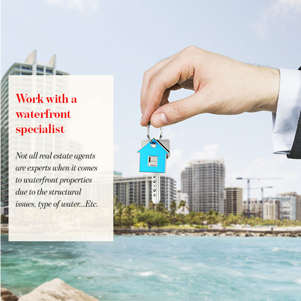 Work with a waterfront specialist