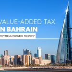 Value-added Tax in Bahrain: everything you need to know